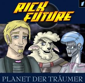 Rick Future, Hörspiel-Folge 1: Planet der Träumer